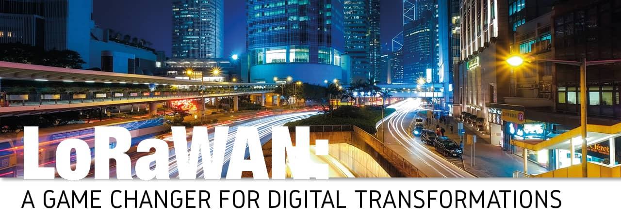 LoRaWAN: A Game Changer for Digital Transformations