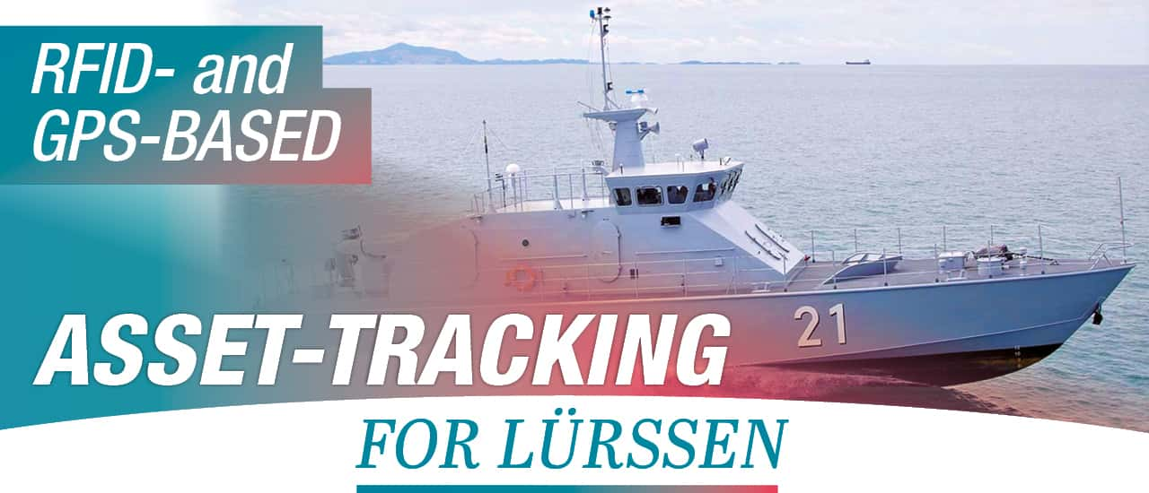 RFID and GPS-Based Asset Tracking for Lürssen – Mojix Provides RTLS Complete Solution to Shipbuilding Company from Bremen, Germany.
