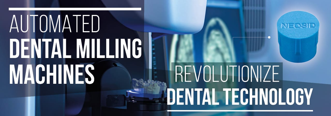 Automated Milling Machines Revolutionize Dental Technology