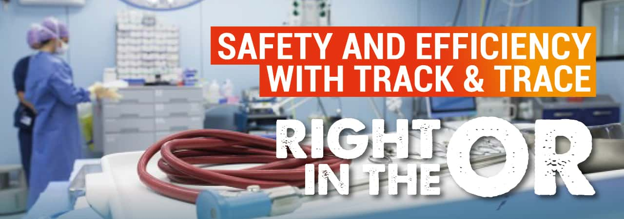 Safety and efficiency with Track & Trace right in the OR