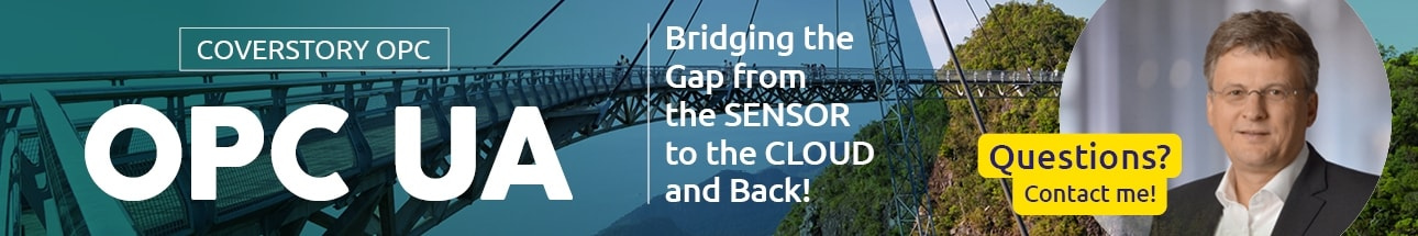 OPC UA: Bridging the Gap from the Sensor to the Cloud and Back