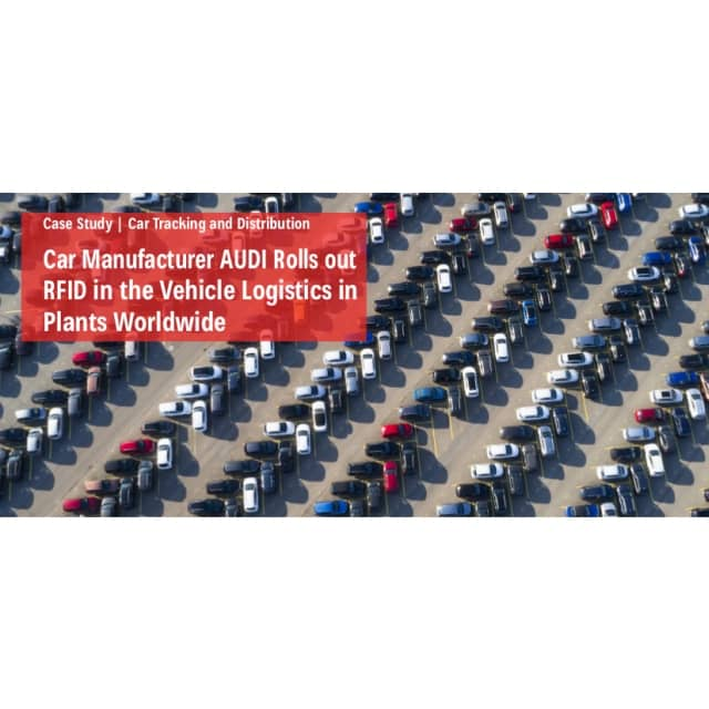 Car Tracking and Distribution at AUDI by Kathrein Solutions