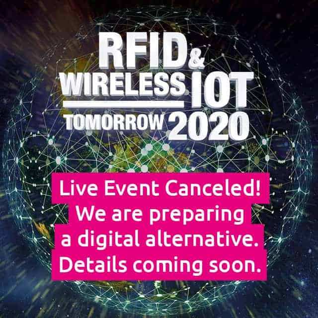 The RFID & Wireless IoT tomorrow 2020 LIVE is Canceled!
