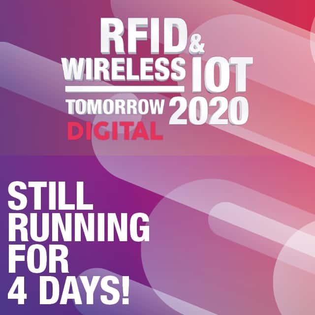 4 Days Left of the RFID & Wireless IoT tomorrow 2020 DIGITAL!